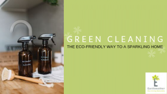 Green Cleaning: The Eco-Friendly Way to a Sparkling Home