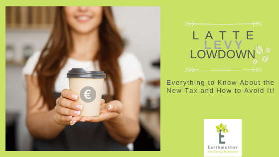 Latte Levy Lowdown – Everything to Know About the New Tax and How to Avoid It!